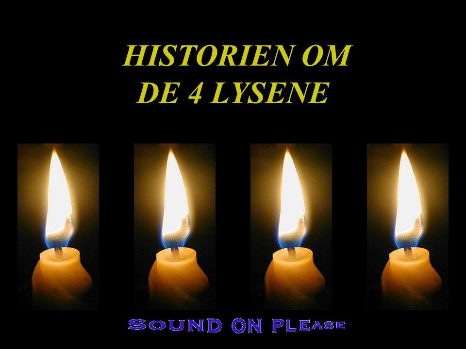 HISTORIEN OM DE 4 LYSENE