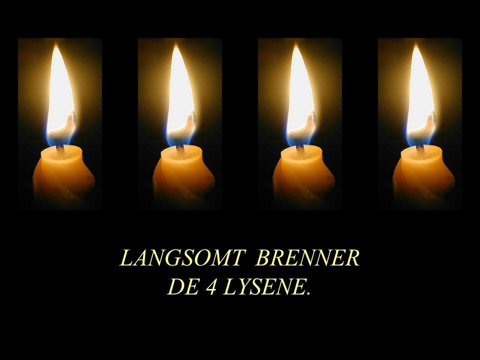 LANGSOMT BRENNER DE 4 LYSENE.