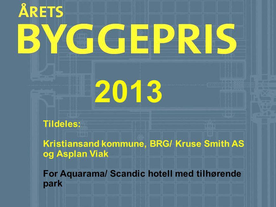 2013 Tildeles: Kristiansand kommune, BRG/ Kruse Smith AS og Asplan Viak.