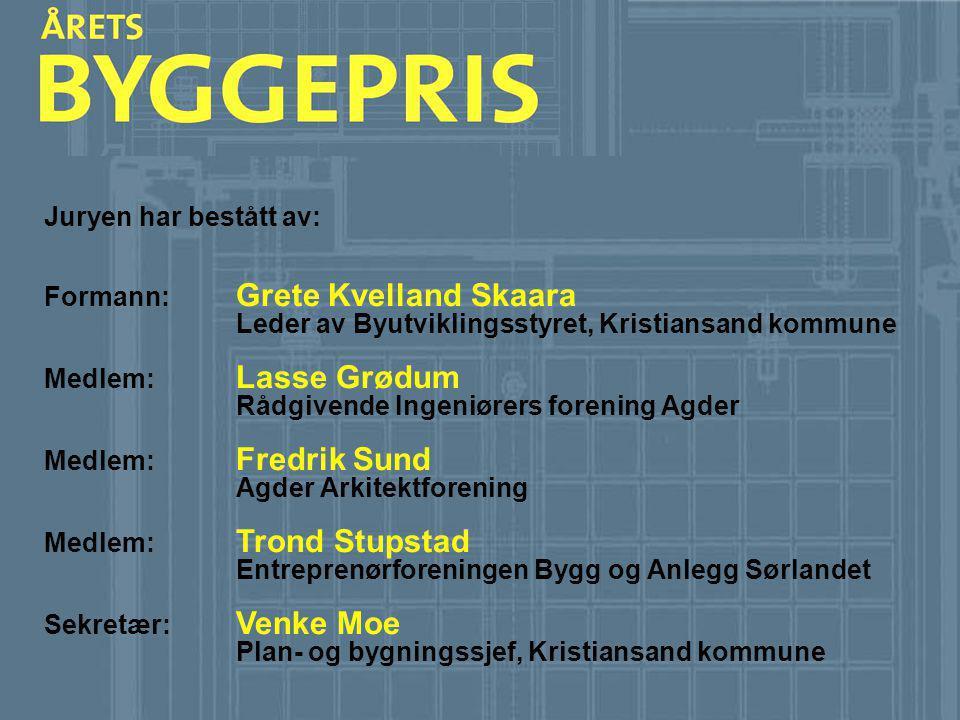 Juryen har bestått av: Formann: Grete Kvelland Skaara. Leder av Byutviklingsstyret, Kristiansand kommune.