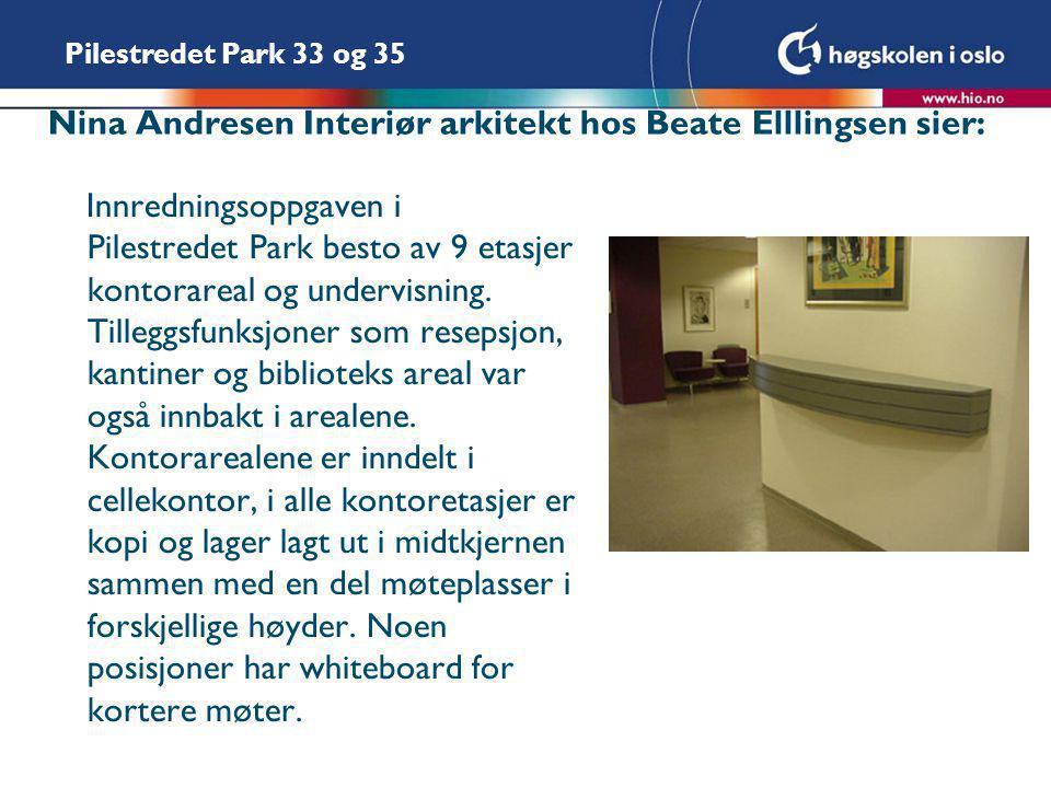 Nina Andresen Interiør arkitekt hos Beate Elllingsen sier: