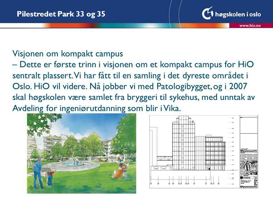 Visjonen om kompakt campus – Dette er første trinn i visjonen om et kompakt campus for HiO sentralt plassert.