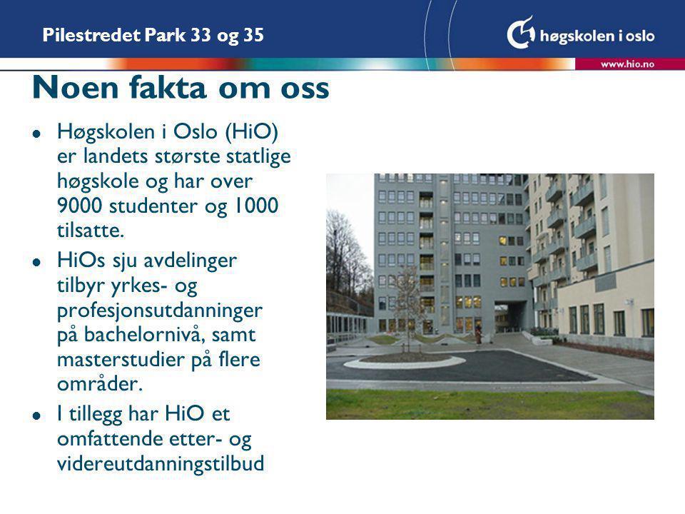 Noen fakta om oss Høgskolen i Oslo (HiO) er landets største statlige høgskole og har over 9000 studenter og 1000 tilsatte.