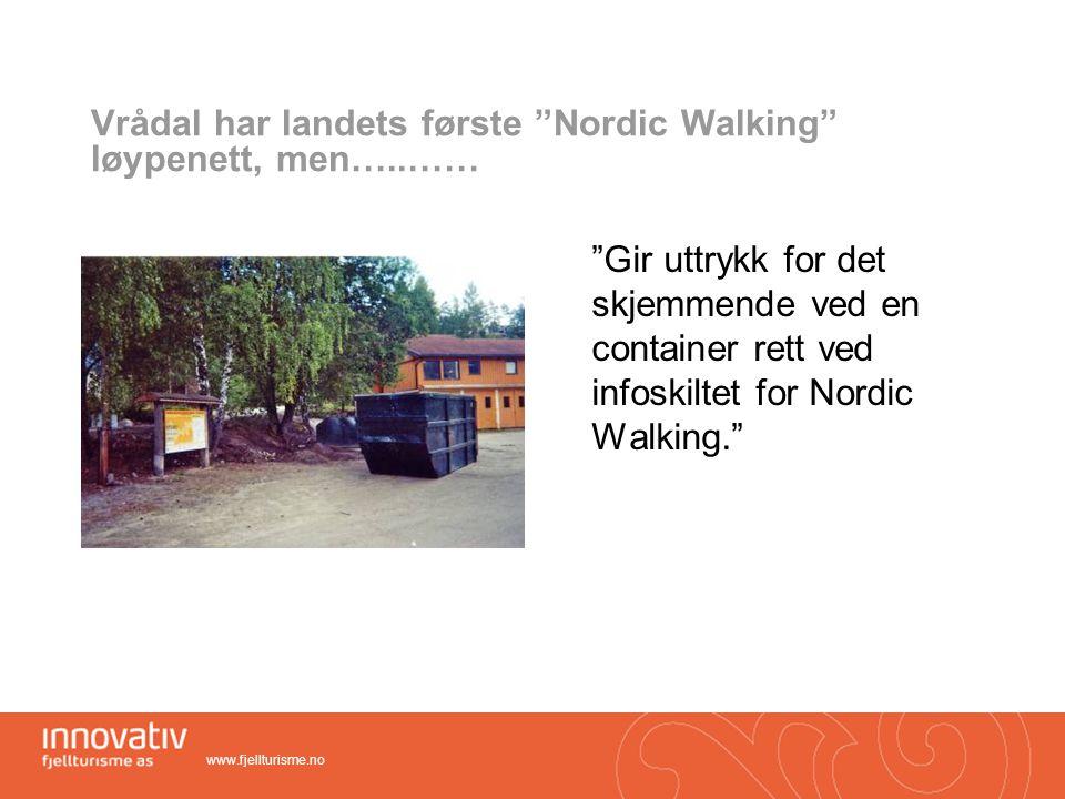Vrådal har landets første Nordic Walking løypenett, men…..……