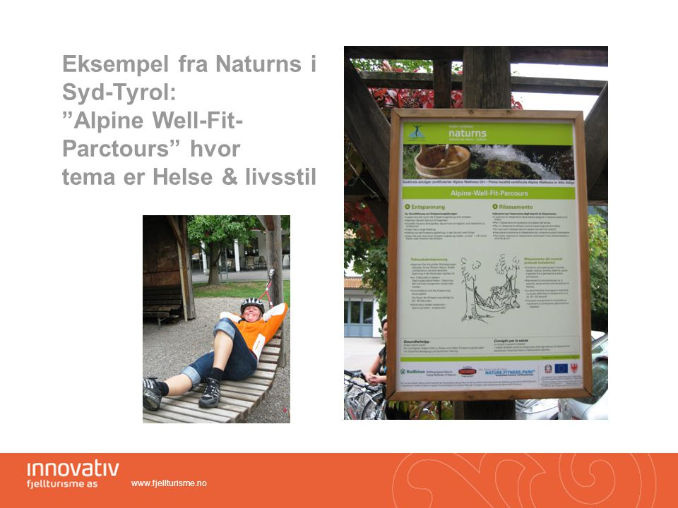 Eksempel fra Naturns i Syd-Tyrol: Alpine Well-Fit- Parctours hvor