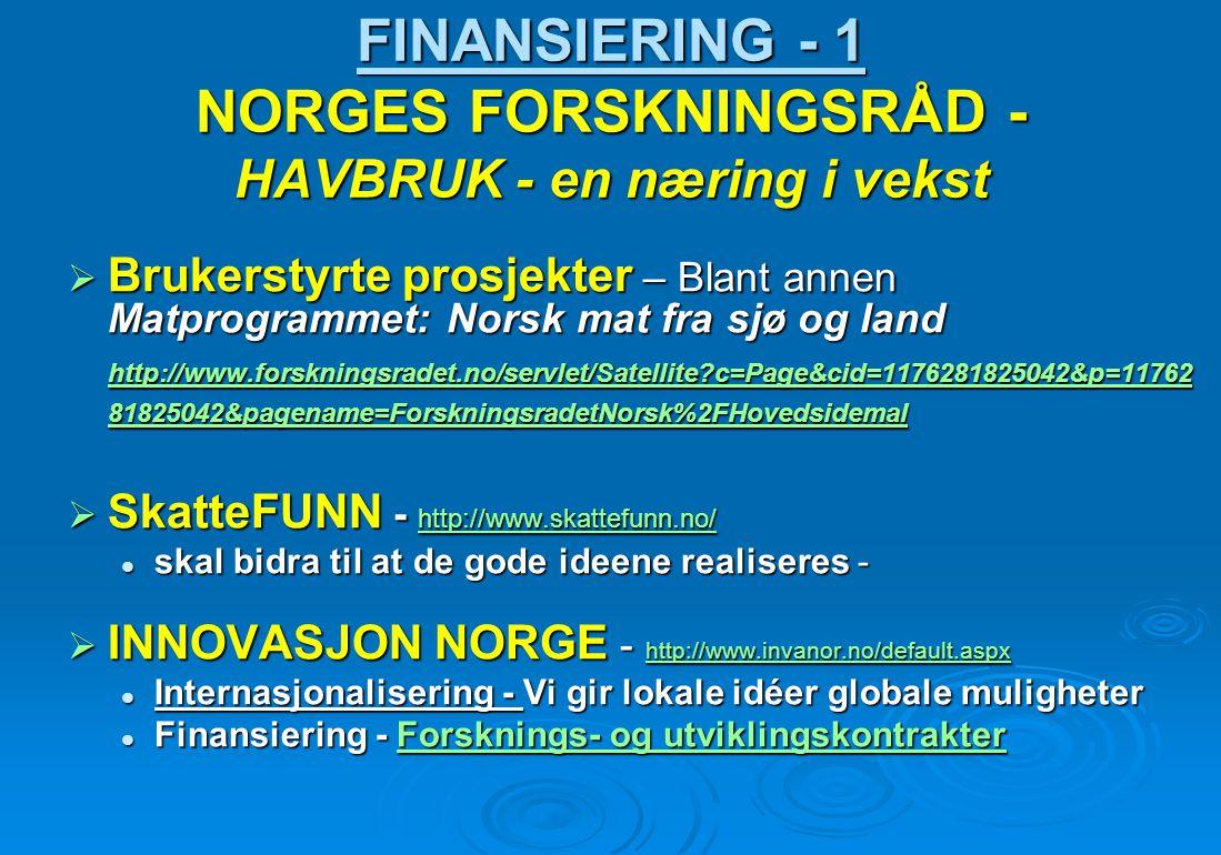 FINANSIERING - 1 NORGES FORSKNINGSRÅD - HAVBRUK - en næring i vekst