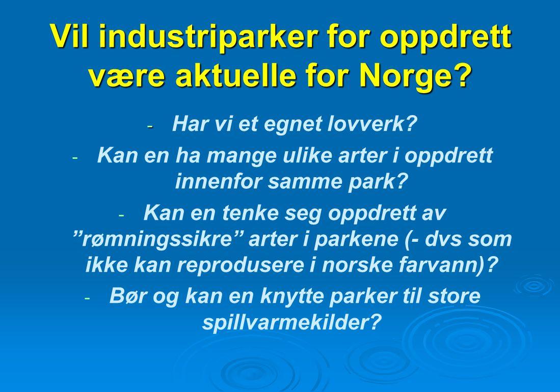 Vil industriparker for oppdrett være aktuelle for Norge