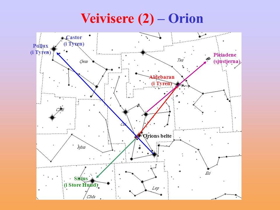 Veivisere (2) – Orion Castor Pollux (i Tyren) Pleiadene (sjustjerna)