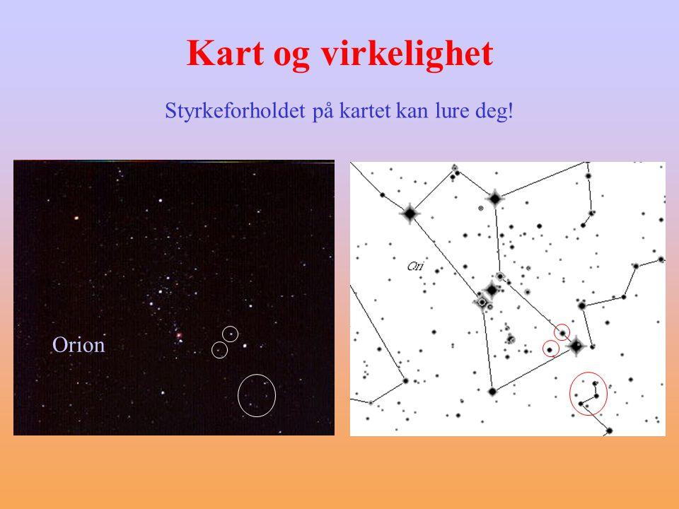 Kart og virkelighet Styrkeforholdet på kartet kan lure deg! Orion