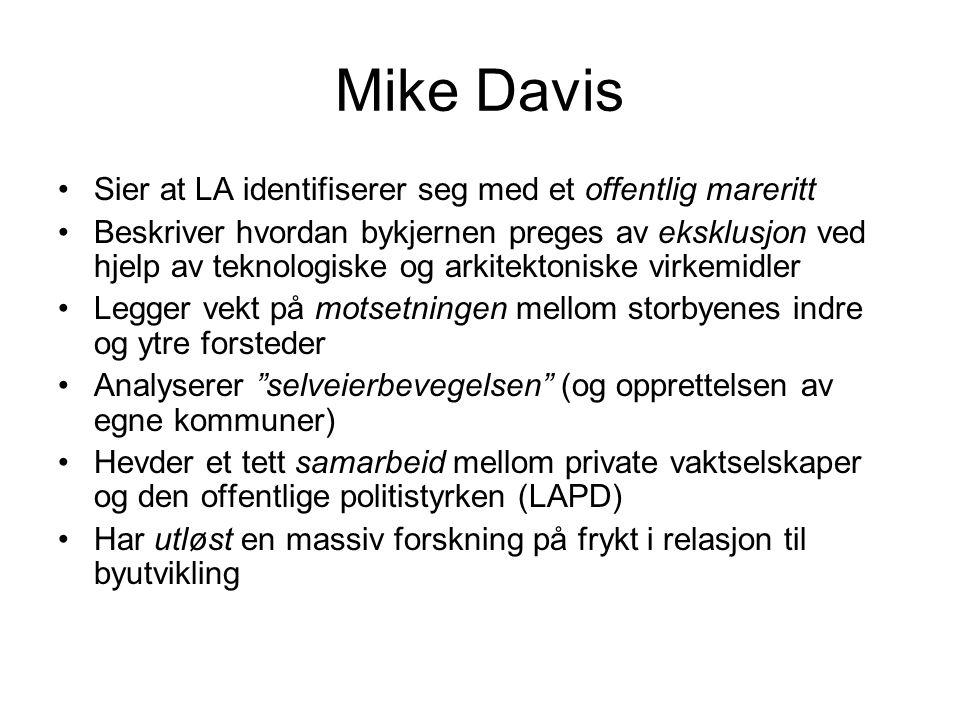 Mike Davis Sier at LA identifiserer seg med et offentlig mareritt