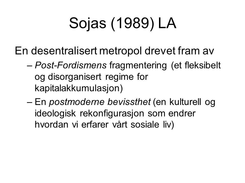 Sojas (1989) LA En desentralisert metropol drevet fram av