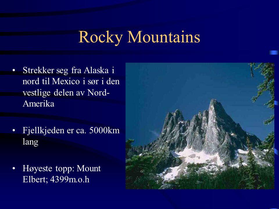Rocky Mountains Strekker seg fra Alaska i nord til Mexico i sør i den vestlige delen av Nord-Amerika.