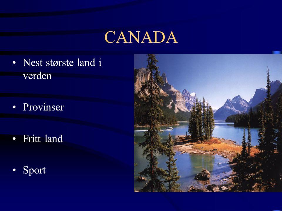 CANADA Nest største land i verden Provinser Fritt land Sport