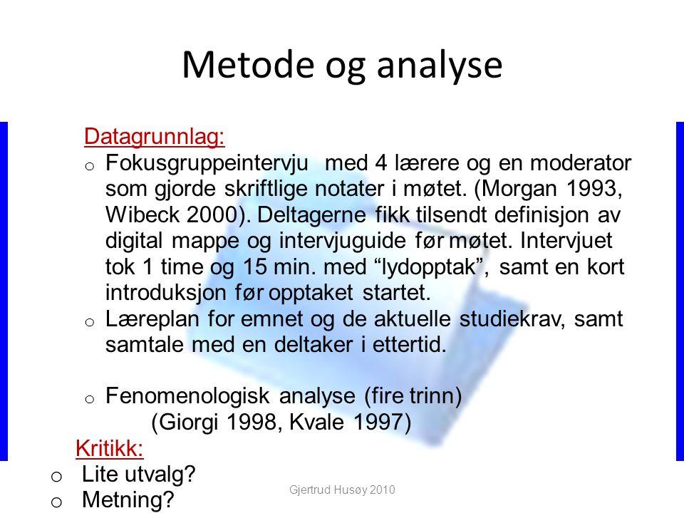 Metode og analyse Datagrunnlag: