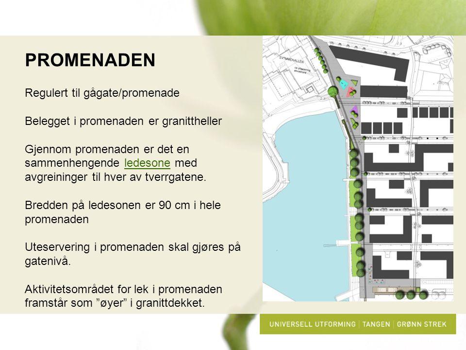 PROMENADEN Regulert til gågate/promenade