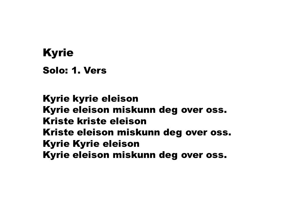 Kyrie Solo: 1. Vers.