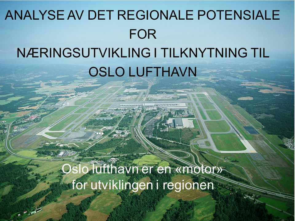 ANALYSE AV DET REGIONALE POTENSIALE FOR