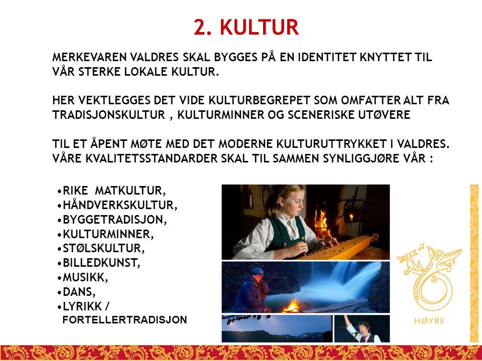 2. KULTUR MERKEVAREN VALDRES SKAL BYGGES PÅ EN IDENTITET KNYTTET TIL
