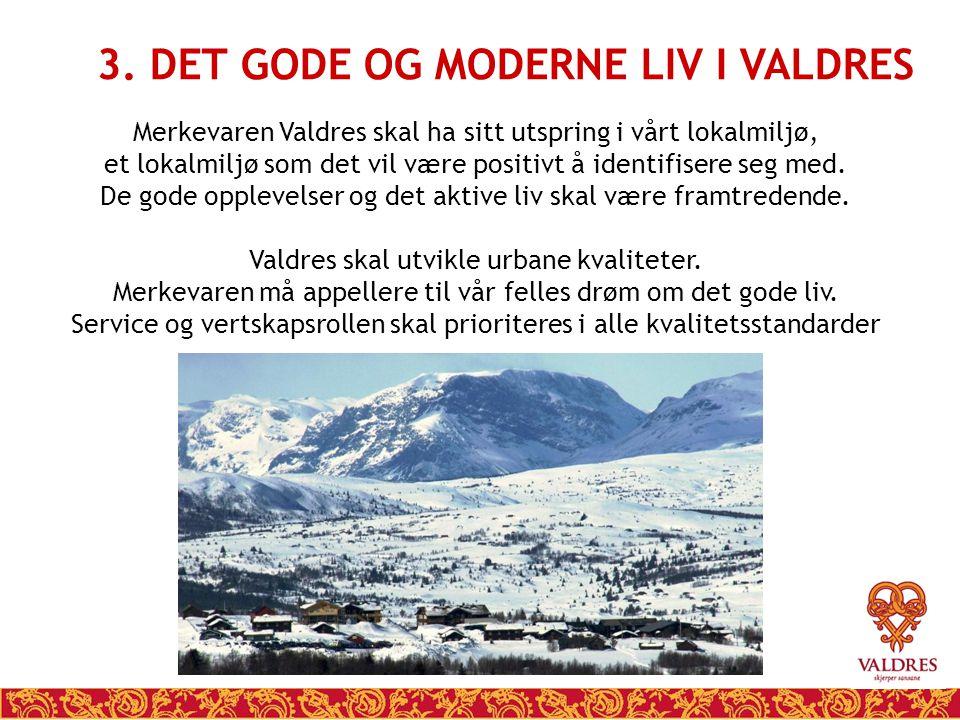 3. DET GODE OG MODERNE LIV I VALDRES
