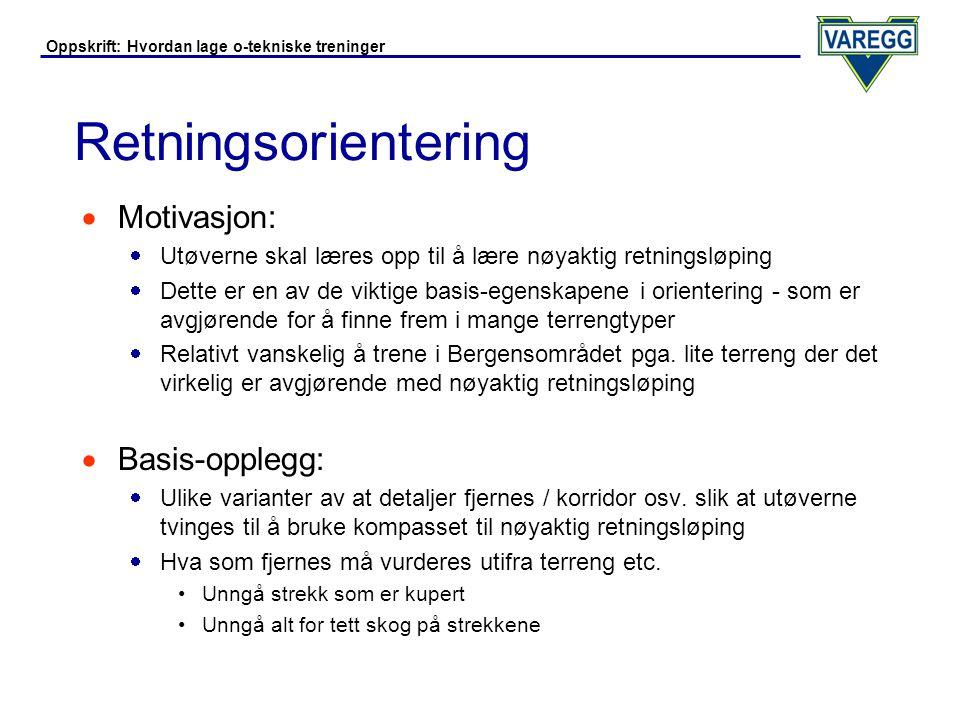 Retningsorientering Motivasjon: Basis-opplegg: