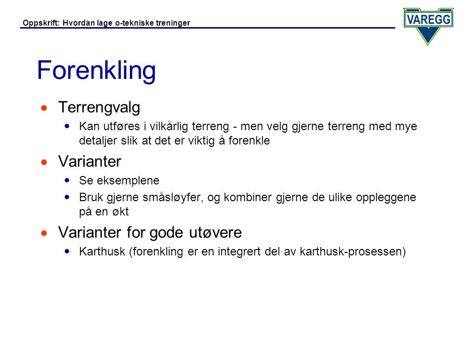 Forenkling Terrengvalg Varianter Varianter for gode utøvere