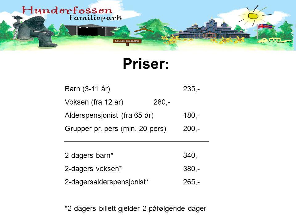 Priser: Barn (3-11 år) 235,- Voksen (fra 12 år) 280,-