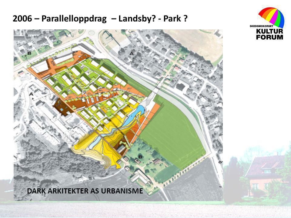2006 – Parallelloppdrag – Landsby - Park