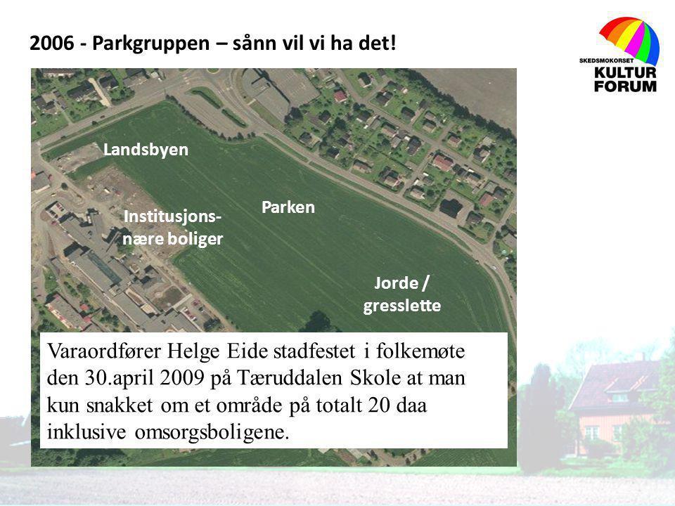 2006 - Parkgruppen – sånn vil vi ha det!