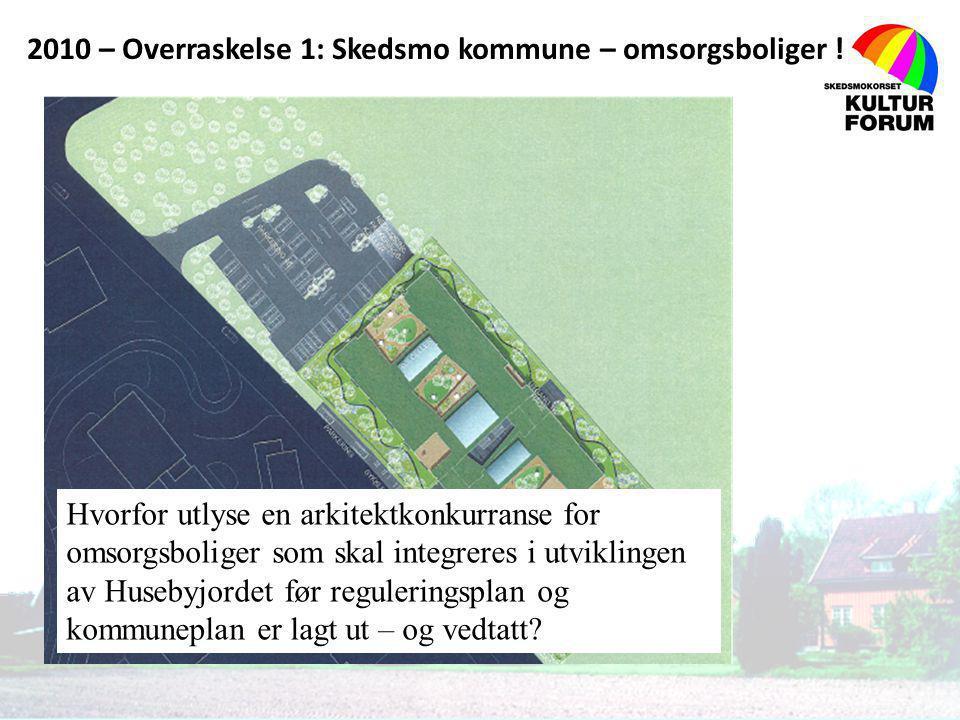 2010 – Overraskelse 1: Skedsmo kommune – omsorgsboliger !