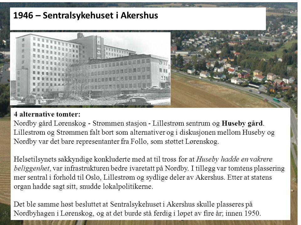 En kuriositet…… 1946: 1946 – Sentralsykehuset i Akershus
