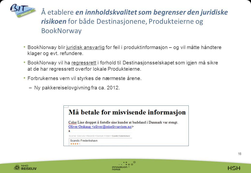 Å etablere en innholdskvalitet som begrenser den juridiske risikoen for både Destinasjonene, Produkteierne og BookNorway