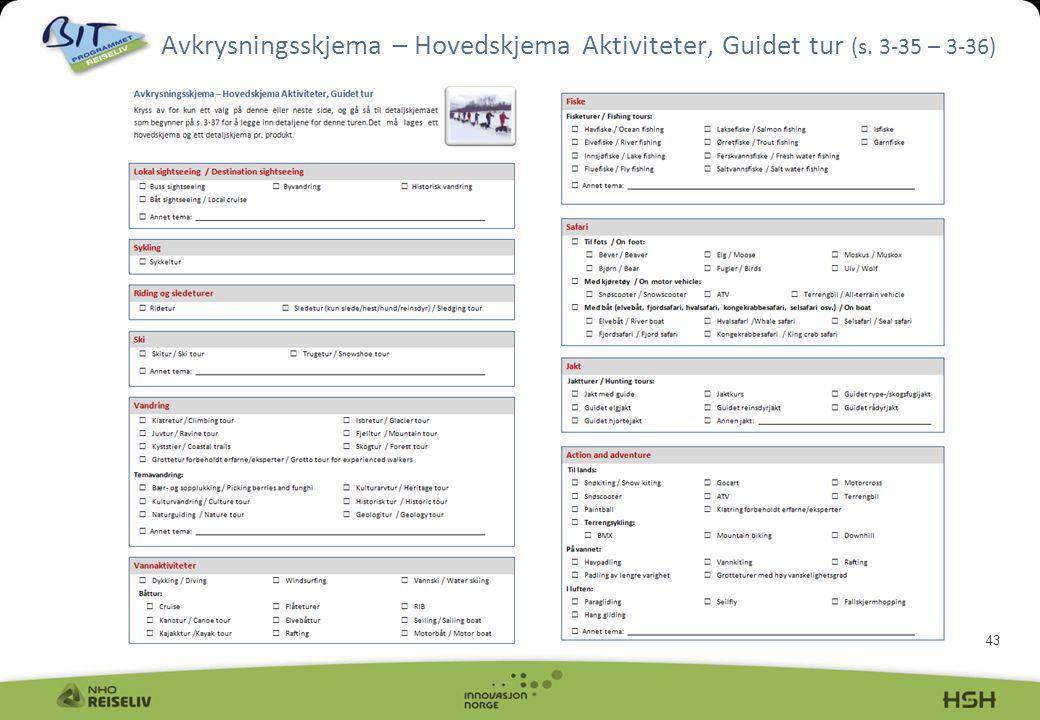 Avkrysningsskjema – Hovedskjema Aktiviteter, Guidet tur (s