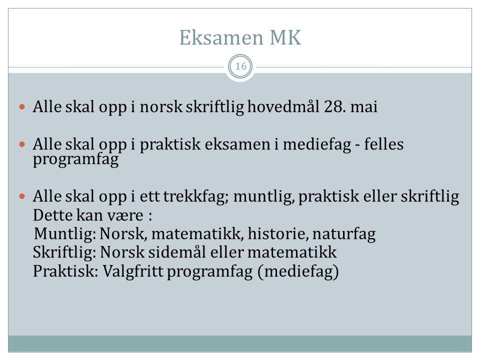Eksamen MK Alle skal opp i norsk skriftlig hovedmål 28. mai
