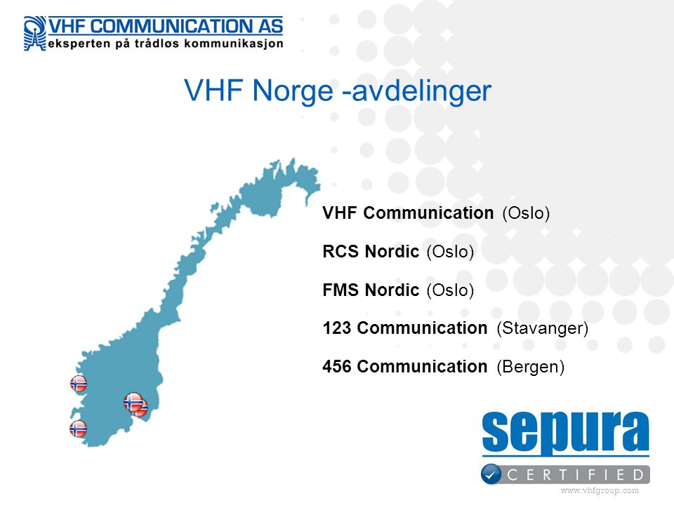 VHF Norge -avdelinger VHF Communication (Oslo) RCS Nordic (Oslo)