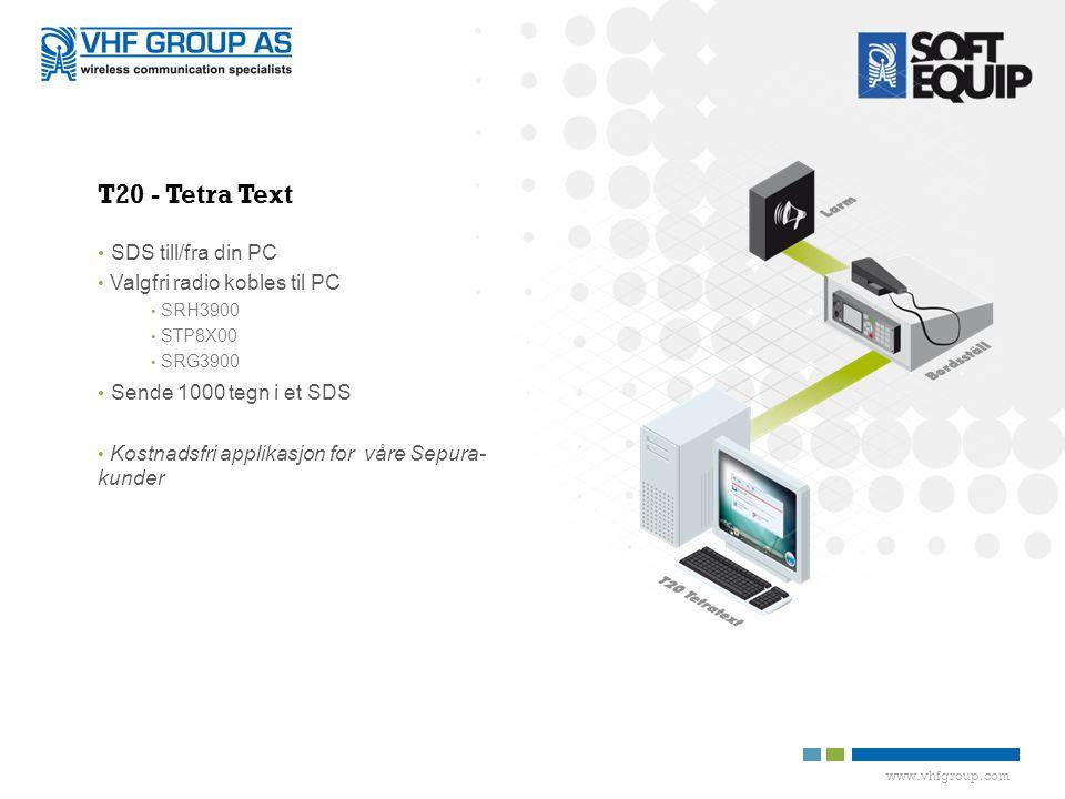 T20 - Tetra Text SDS till/fra din PC Sende 1000 tegn i et SDS