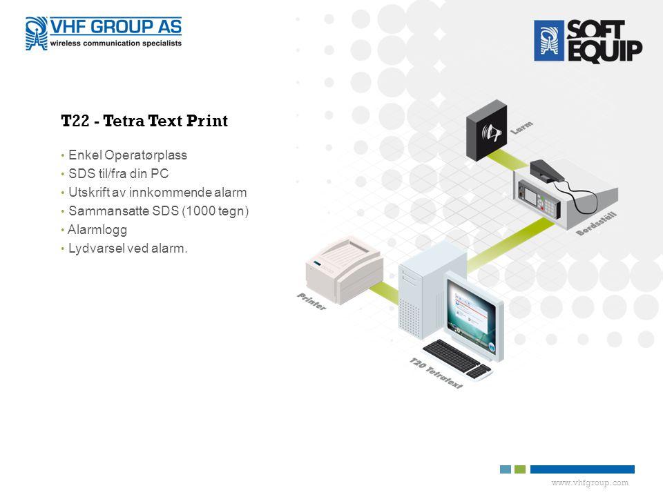 T22 - Tetra Text Print Enkel Operatørplass SDS til/fra din PC
