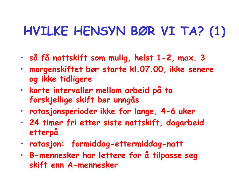 HVILKE HENSYN BØR VI TA (1)