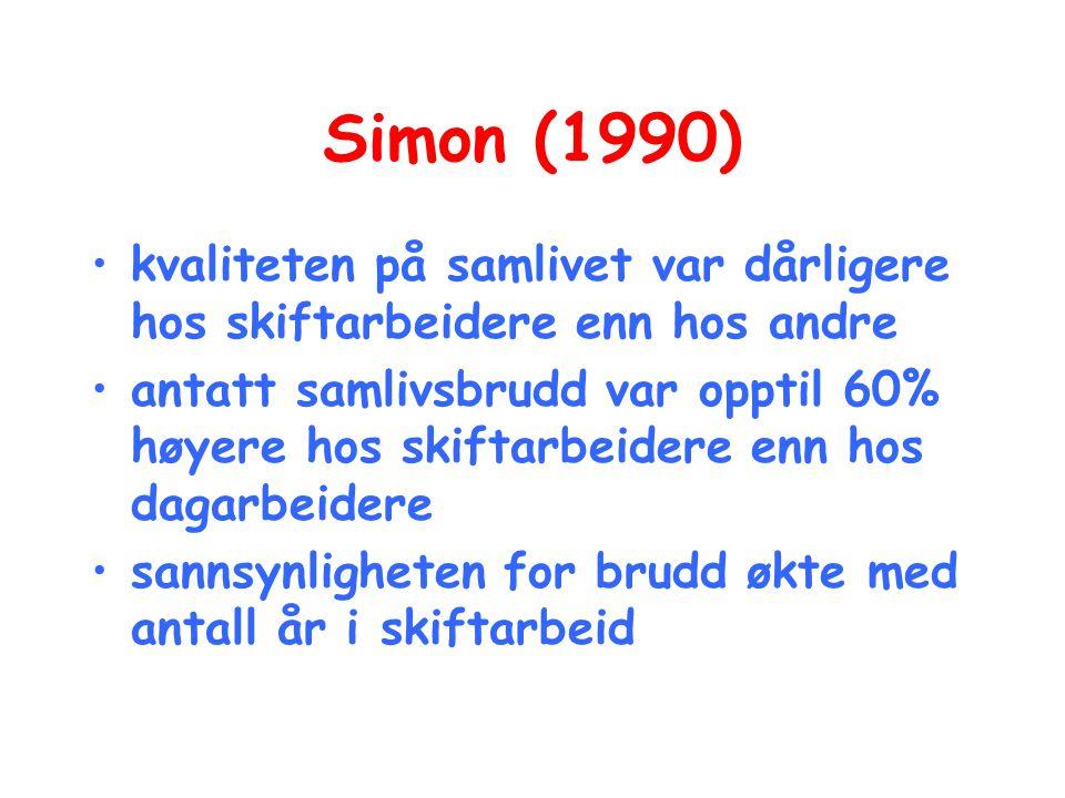 Simon (1990) kvaliteten på samlivet var dårligere hos skiftarbeidere enn hos andre.