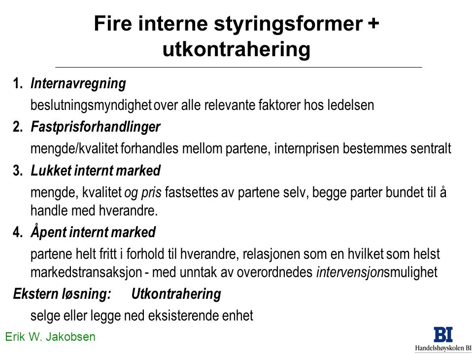 Fire interne styringsformer + utkontrahering