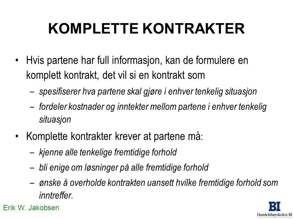 KOMPLETTE KONTRAKTER Hvis partene har full informasjon, kan de formulere en komplett kontrakt, det vil si en kontrakt som.