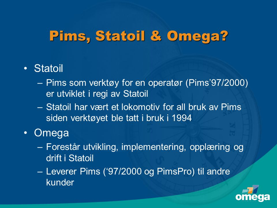 Pims, Statoil & Omega Statoil Omega