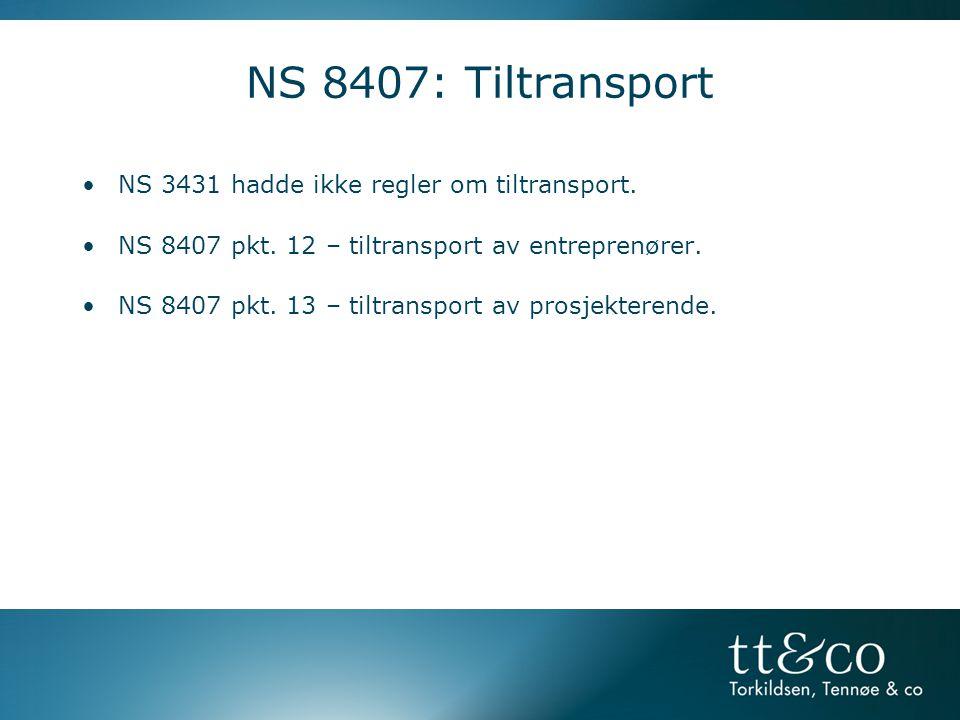 NS 8407: Tiltransport NS 3431 hadde ikke regler om tiltransport.