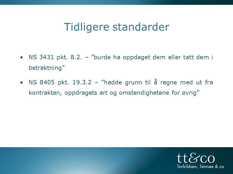 Tidligere standarder NS 3431 pkt. 8.2. – burde ha oppdaget dem eller tatt dem i betraktning