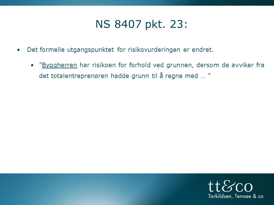 NS 8407 pkt. 23: Det formelle utgangspunktet for risikovurderingen er endret.