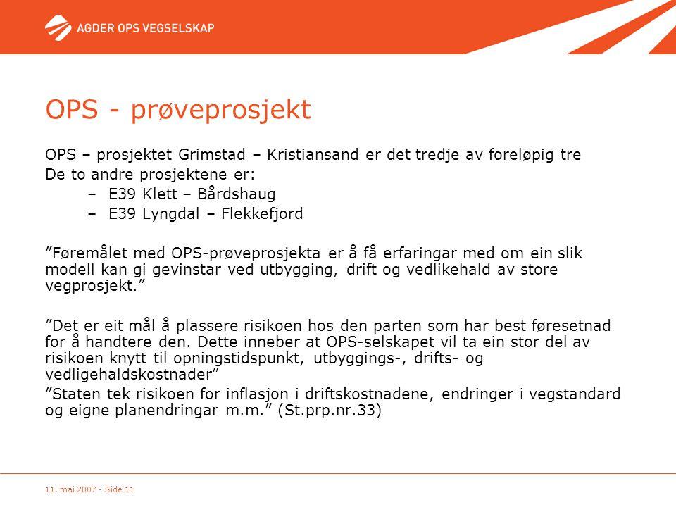 OPS - prøveprosjekt OPS – prosjektet Grimstad – Kristiansand er det tredje av foreløpig tre. De to andre prosjektene er: