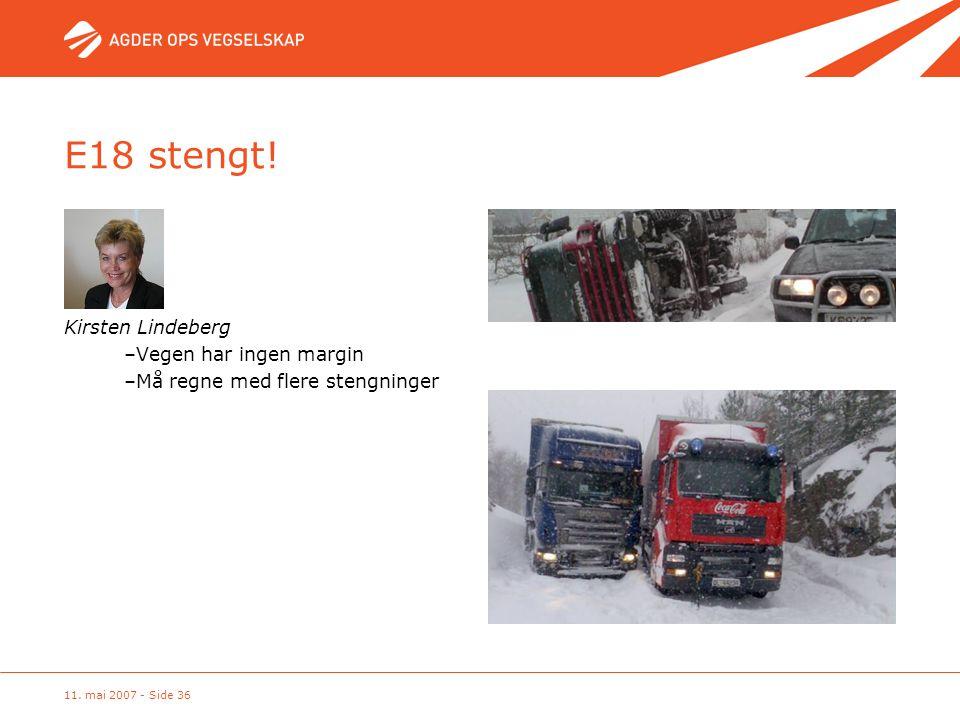 E18 stengt! Kirsten Lindeberg Vegen har ingen margin