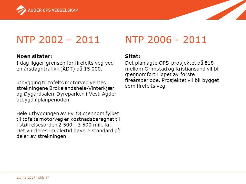 NTP 2002 – 2011 NTP 2006 - 2011 Noen sitater: