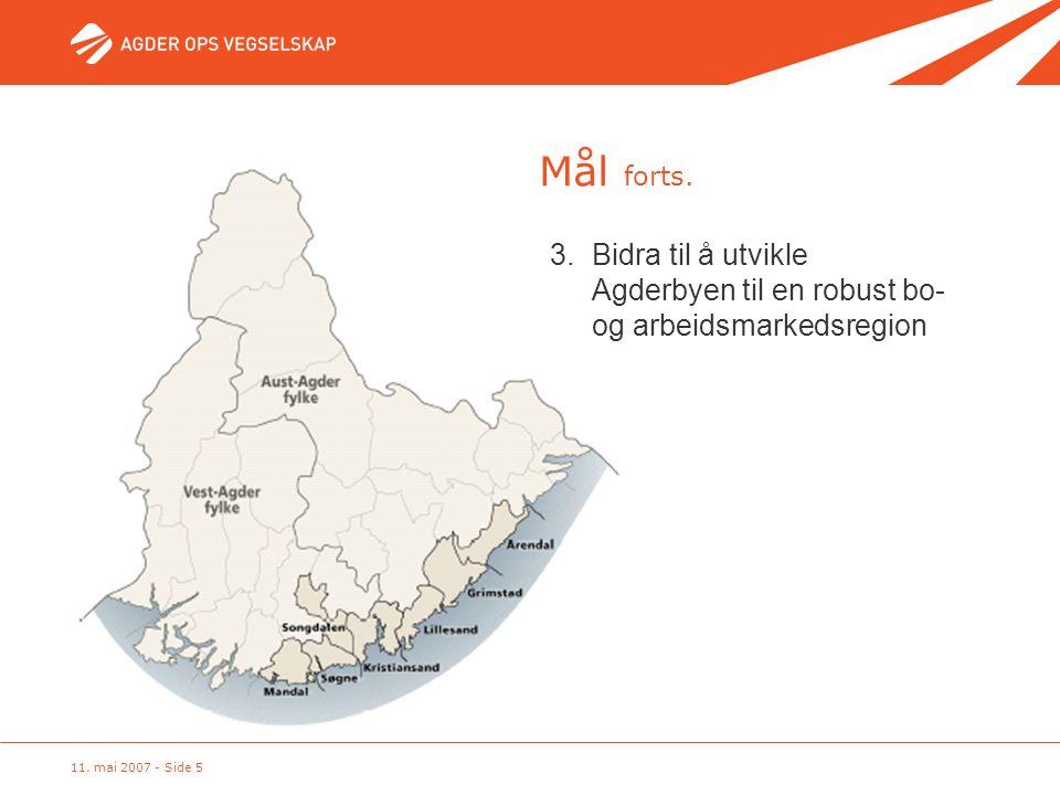 Mål forts. 3. Bidra til å utvikle Agderbyen til en robust bo- og arbeidsmarkedsregion.