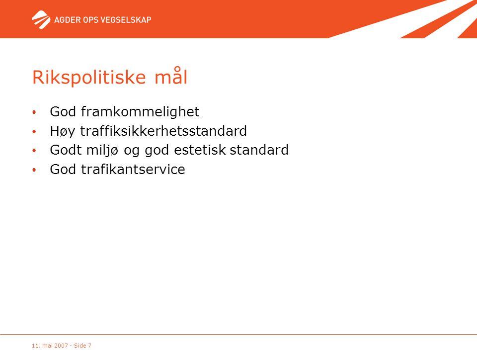 Rikspolitiske mål God framkommelighet Høy traffiksikkerhetsstandard