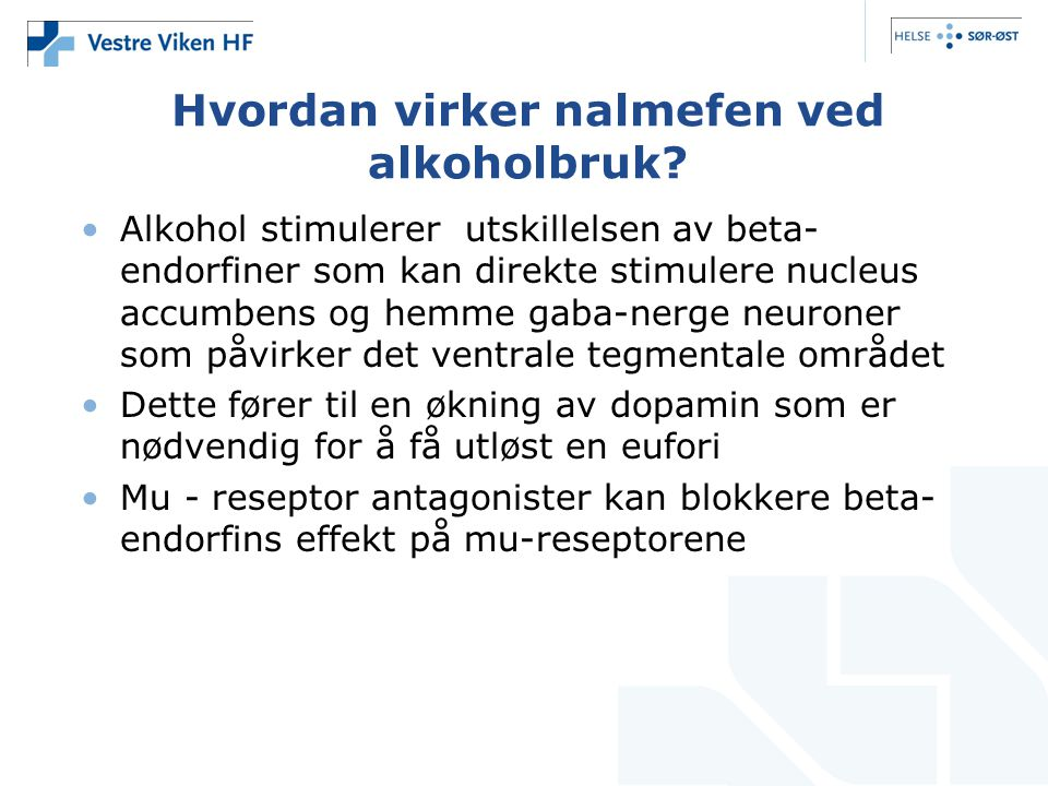 Hvordan virker nalmefen ved alkoholbruk